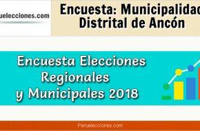 Encuesta Municipalidad Distrital de Ancón Elecciones 2018