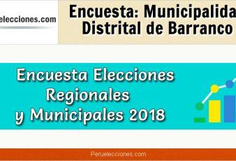 Encuesta Municipalidad Distrital de Barranco Elecciones 2018
