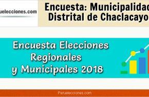 Encuesta Municipalidad Distrital de Chaclacayo Elecciones 2018