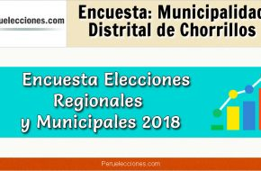 Encuesta Municipalidad Distrital de Chorrillos Elecciones 2018
