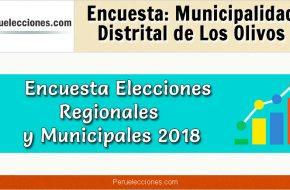 Encuesta Municipalidad Distrital de Los Olivos Elecciones 2018