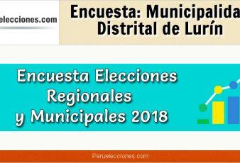 Encuesta Municipalidad Distrital de Lurín Elecciones 2018
