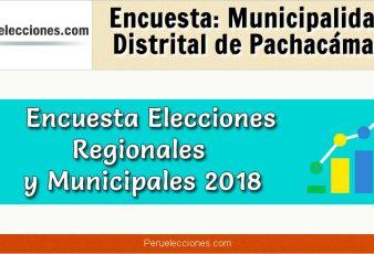 Encuesta Municipalidad Distrital de Pachacámac Elecciones 2018