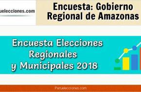 Encuesta Gobierno Regional de Amazonas Elecciones 2018