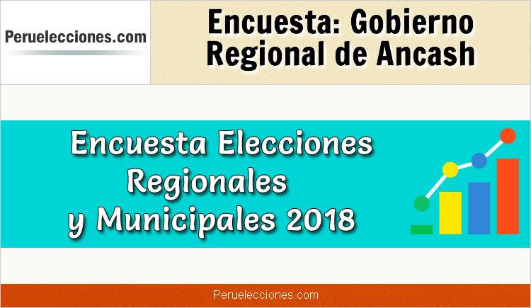 Encuesta Gobierno Regional de Ancash Elecciones 2018