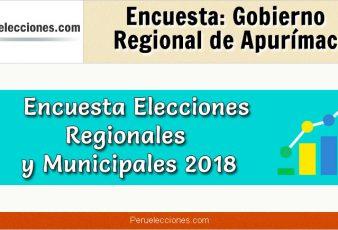 Encuesta Gobierno Regional de Apurímac Elecciones 2018