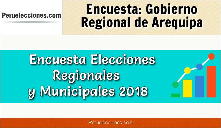 Encuesta Gobierno Regional de Arequipa Elecciones 2018