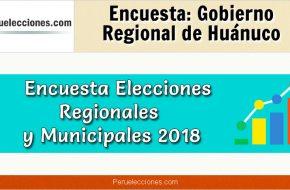 Encuesta Gobierno Regional de Huánuco Elecciones 2018