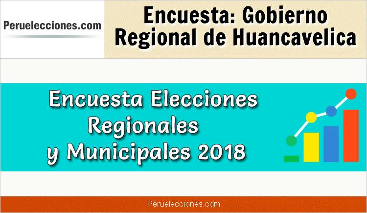 Encuesta Gobierno Regional de Huancavelica Elecciones 2018