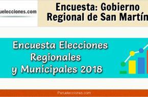 Encuesta Gobierno Regional de San Martín Elecciones 2018