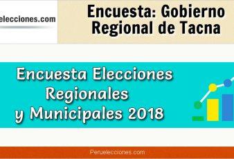 Encuesta Gobierno Regional de Tacna Elecciones 2018