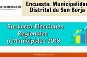 Encuesta Municipalidad Distrital de San Borja Elecciones 2018