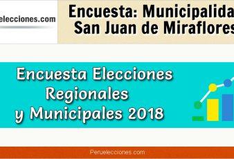Encuesta Municipalidad Distrital de San Juan de Miraflores Elecciones 2018