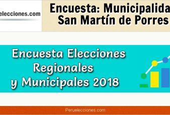 Encuesta Municipalidad Distrital de San Martín de Porres Elecciones 2018