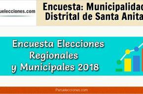 Encuesta Municipalidad Distrital de Santa Anita Elecciones 2018