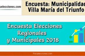 Encuesta Municipalidad Distrital de Villa María del Triunfo Elecciones 2018