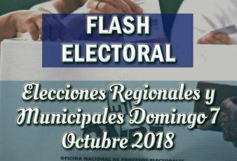 FLASH ELECTORAL Elecciones Regionales y Municipales 2018
