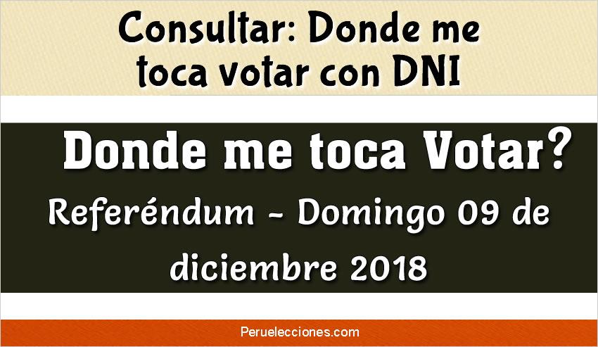 Donde me toca votar Referéndum 2018 Elecciones en perú