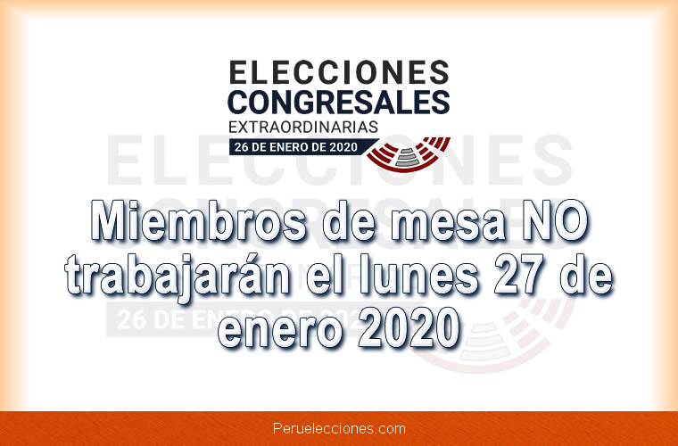 Miembros de mesa NO trabajarán el lunes 27 de enero 2020